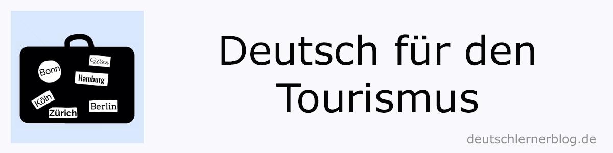 Deutsch für den Tourismus - Tourismusdeutsch