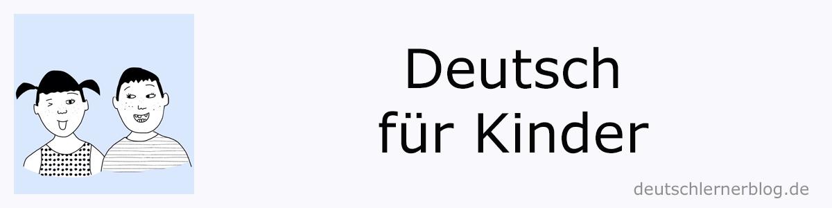 Deutsch lernen Kinder - Deutschlernen Kinder - Deutsch für Kinder