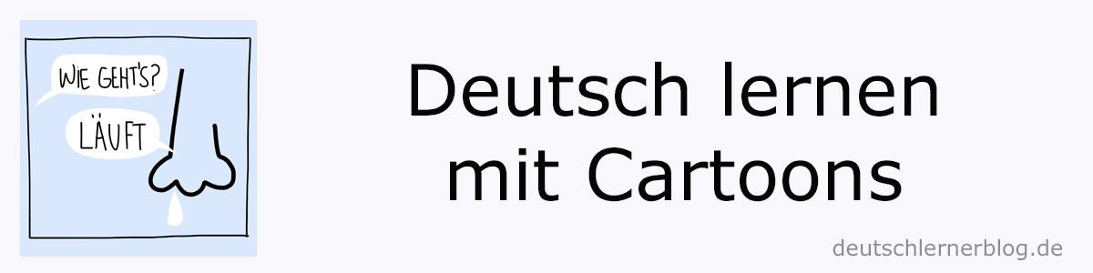 deutsche Cartoons - Deutsch lernen mit Cartoons - Deutsch lernen mit Bildern