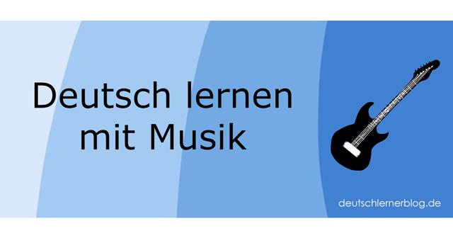 Deutsch lernen mit Musik - Deutsch lernen mit Liedern
