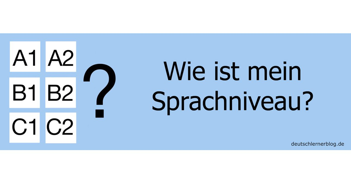 Wie ist mein Sprachniveau? - Gemeinsamer Europäischer Referenzrahmen für Sprachen