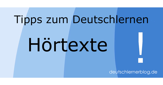 Deutsch hören - Deutsch hören A1 - Deutsch hören A2 - Deutsch hören B1 - Deutsch hören B2 - Deutsch hören C1 - Deutsch hören C2 - Hörtexte Deutsch - Hörverstehen Deutsch