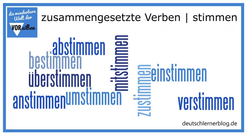 stimmen - zusammengesetzte Verben - Wortbildung - Vorsilben - Präfixe