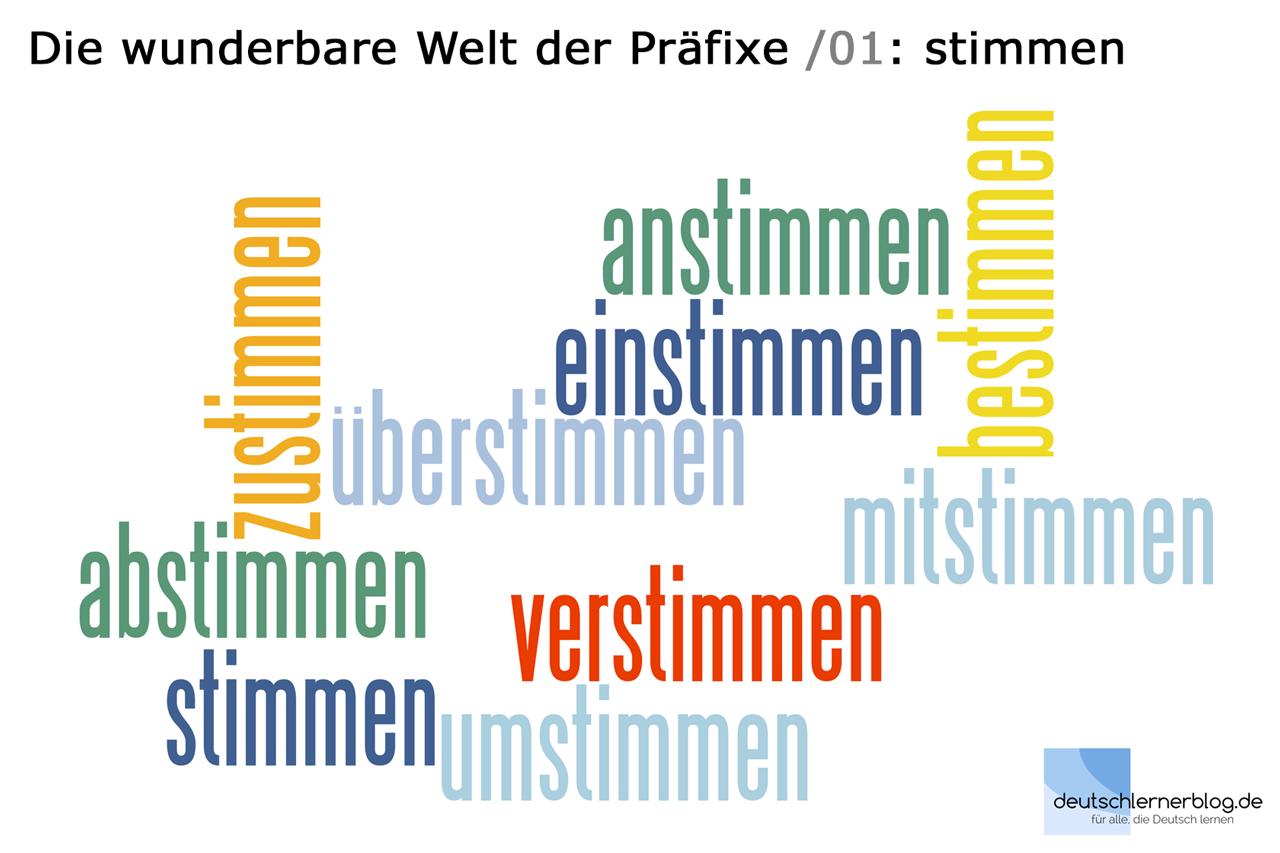 stimmen - Verbzusammensetzungen - Wortbildung - Präfixe