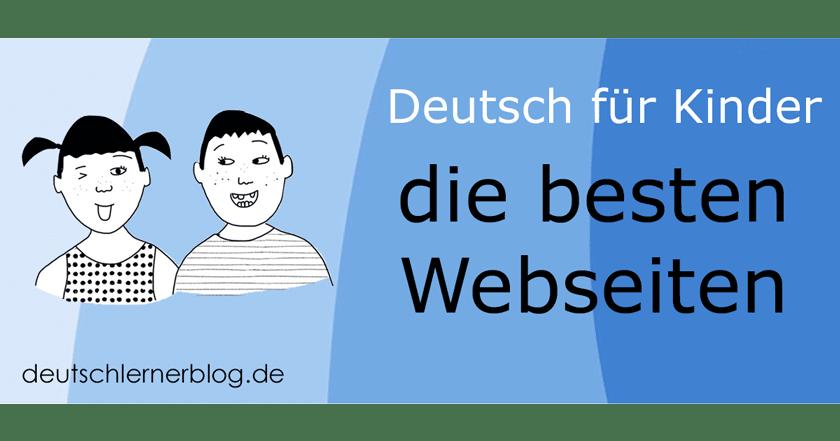 Deutsch für Kinder - Deutsch für Jugendliche