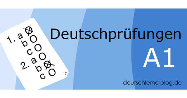 A1 Prüfung - Deutschprüfungen - Deutsch Test - Prüfung Deutsch - Test Deutsch - Deutsch Prüfung - Deutsch Prüfung A1 - Deutsch Prüfung A2 - Deutsch Prüfung B1 - Deutsch Prüfung B2 - Deutsch Prüfung C1 - Deutsch Prüfung C2