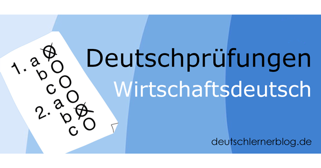 Wirtschaftsdeutsch - Deutsch für den Beruf - Deutsch lernen - Wirtschaftsdeutsch - Deutschprüfungen - Deutschtests -