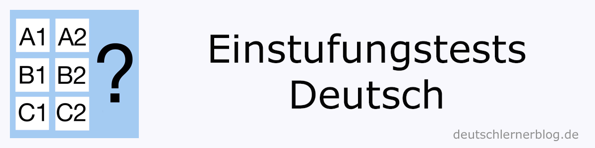 Einstufungstests Deutsch A1 bis C1