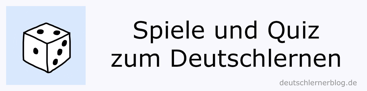 Spiele_und_Quiz_Deutsch_lernen_Button_deutschlernerblog