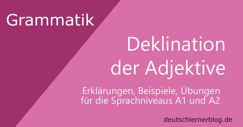 Adjektivdeklination Deutsch A1 A2 Erklärungen Tabellen übungen
