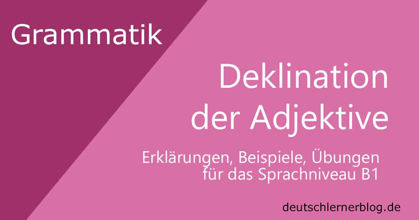 Deklination Der Adjektive Deutsch B1 Tabellen Beispiele übungen