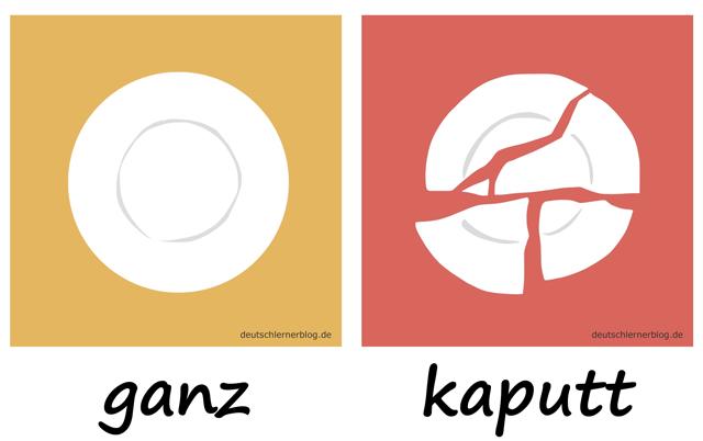 ganz - kaputtAdjektive - Deutsch Adjektive - deutsche Adjektive - Adjektive Deutsch - Adjektive Übungen - Wortschatz Deutsch - Adjektive Bilder - Adjektive mit Bildern