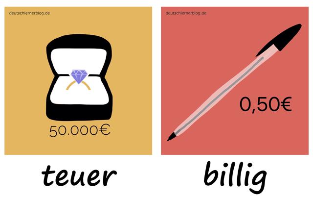 teuer - billig - Adjektive - Deutsch Adjektive - deutsche Adjektive - Adjektive Deutsch - Adjektive Übungen - Wortschatz Deutsch - Adjektive Bilder - Adjektive mit Bildern