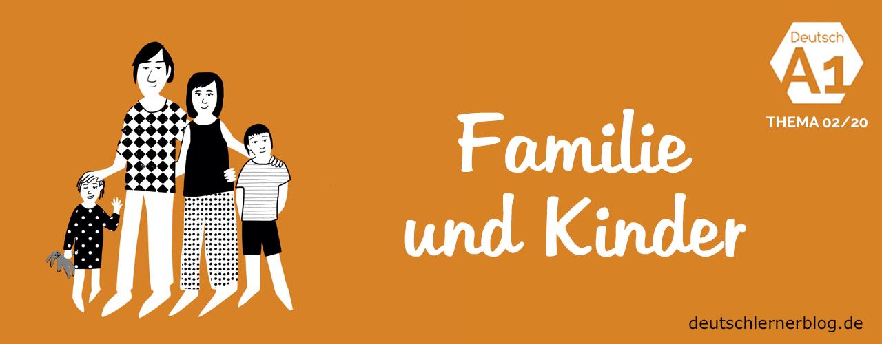 Familie und Kinder - Deutsch thematisch - Wortschatz thematisch - themen Wortschatz - Deutsch lernen A1