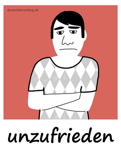 unzufrieden - Unzufriedenheit