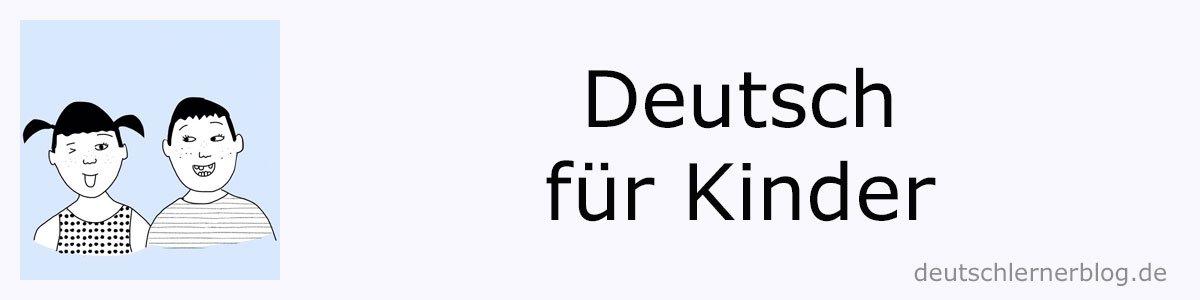 Deutsch für Kinder - Deutsch für Jugendliche - bilinguale Erziehung