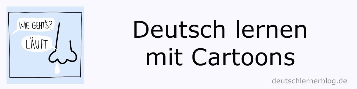 Redewendungen mit Fuß - Ausdrücke mit Fuß - Redewendungen mit Fuss - Ausdrücke mit Fuss - Deutsch lernen mit Cartoons - Deutsch lernen