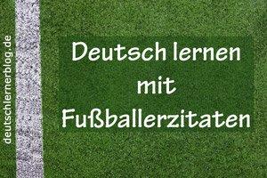 Deutsch_lernen_mit_Fussballerzitaten_Bildergalerie