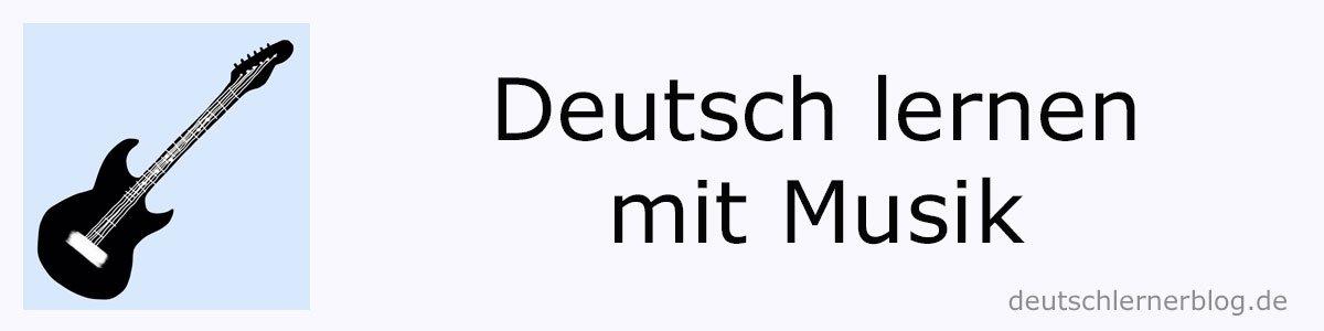 Deutsch lernen mit Musik - Deutsch lernen