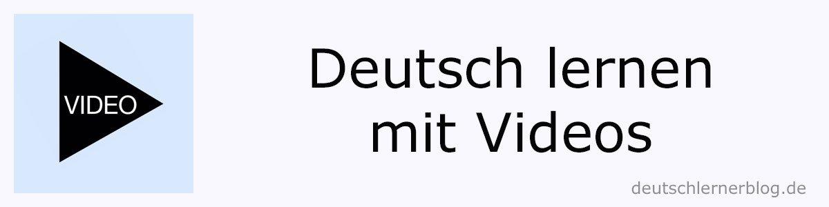 Deutsch lernen mit Videos - Deutsch lernen