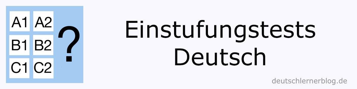 Einstufungstests - Deutsch lernen - Placement test