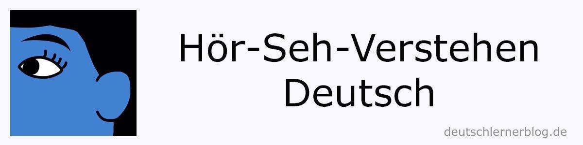 Hör-Seh-Verstehen - Audiovisuelles Verstehen - Deutsch lernen mit Filmen