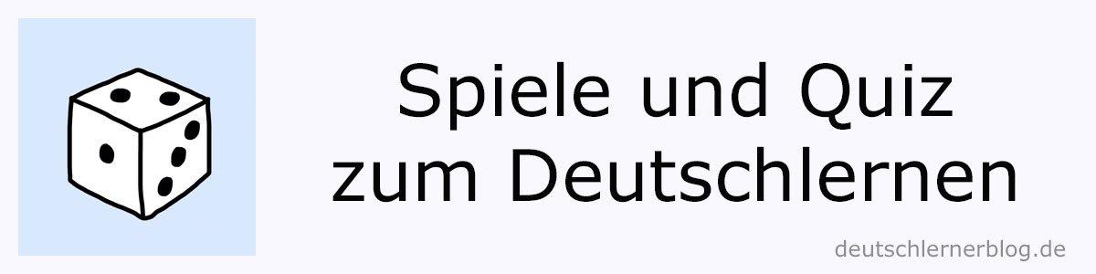 Quiz und Spiele - Deutsch lernen