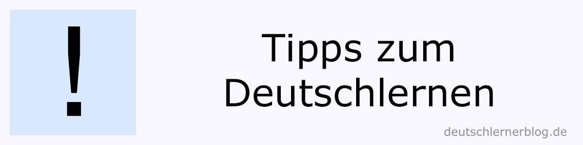 Tipps zum Deutschlernen - Deutsch lernen - Beste Webseiten zum Deutschlernen