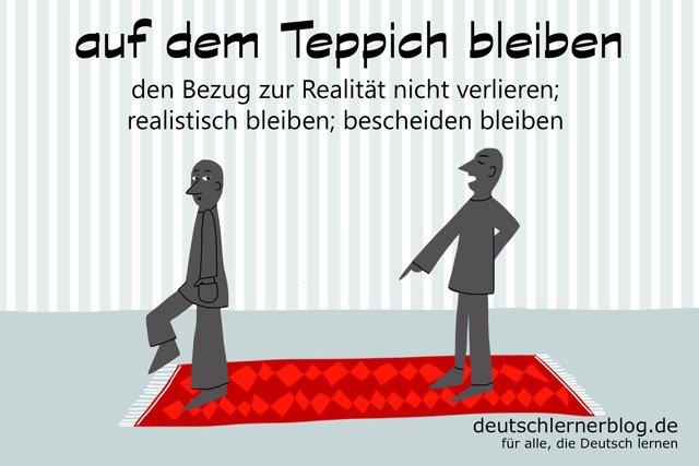 auf dem Teppich bleiben - Redewendungen - Deutsch lernen