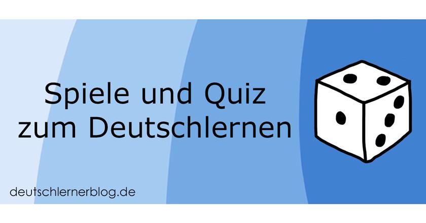 Spiele zum Deutschlernen - Deutsch lernen Quiz - Deutsch lernen Spiele