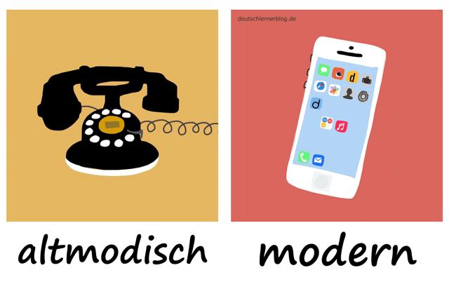 altmodisch - modern- Adjektive - Deutsch Adjektive - deutsche Adjektive - Adjektive Deutsch - Adjektive Übungen - Wortschatz Deutsch Adjektive - Adjektive Bilder - Adjektive mit Bildern