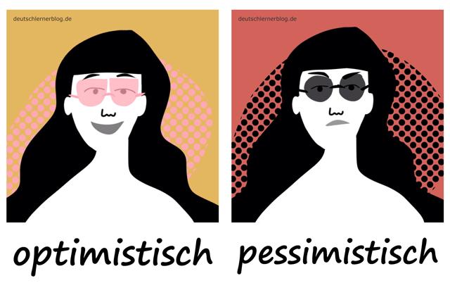 optimistisch - pessimistisch- Adjektive - Deutsch Adjektive - deutsche Adjektive - Adjektive Deutsch - Adjektive Übungen - Wortschatz Deutsch Adjektive - Adjektive Bilder - Adjektive mit Bildern