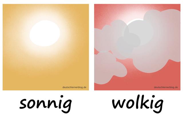sonnig - wolkig- Adjektive - Deutsch Adjektive - deutsche Adjektive - Adjektive Deutsch - Adjektive Übungen - Wortschatz Deutsch Adjektive - Adjektive Bilder - Adjektive mit Bildern