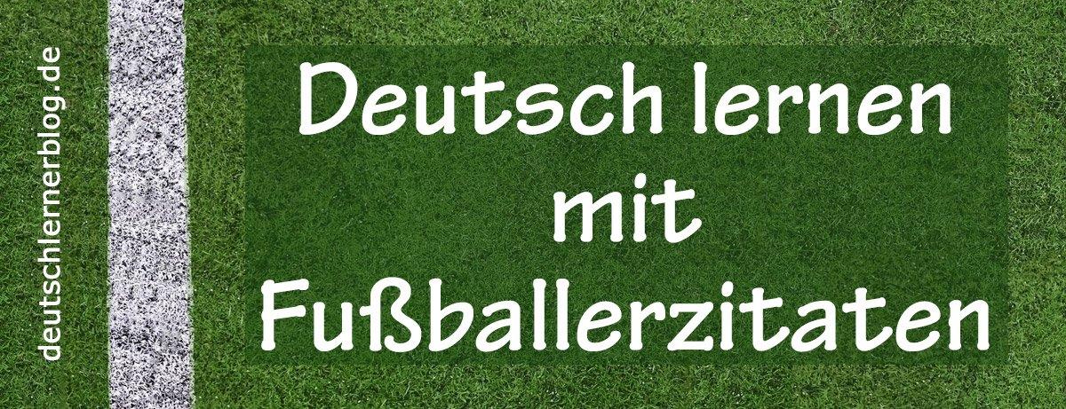 Fussballerzitate - Fußballerzitate - Zitate Fußballspieler - Zitate Fußball