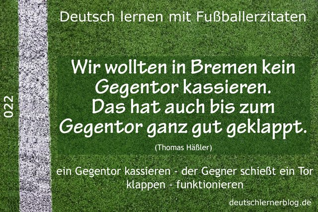Deutsch_lernen_mit_Fußballerzitaten_022_kein_Gegentor_bis_zum_Gegentor_640x427_70
