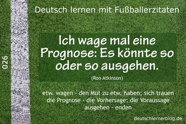 Deutsch_lernen_mit_Fußballerzitaten_026_Prognose_So_oder_so_640x427_70