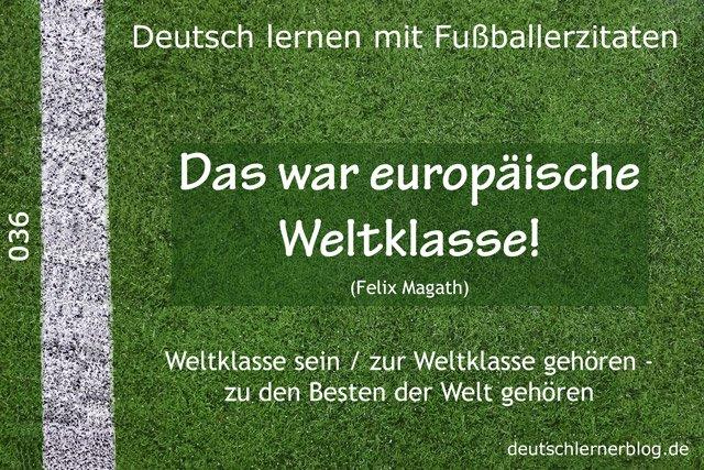 Deutsch_lernen_mit_Fußballerzitaten_036_europäische_Weltklasse_640x427_70