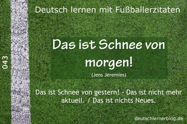 Deutsch_lernen_mit_Fußballerzitaten_043_Schnee_von_morgen_640x427_70
