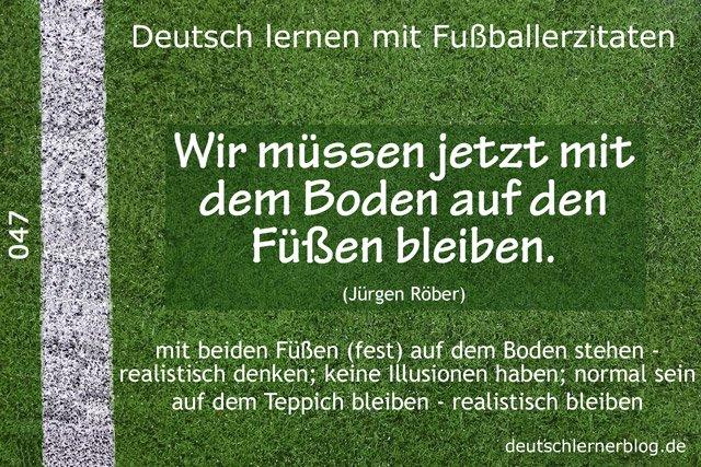 Deutsch_lernen_mit_Fußballerzitaten_047_mit_dem_Boden_auf_den_Füßen_640x427_70