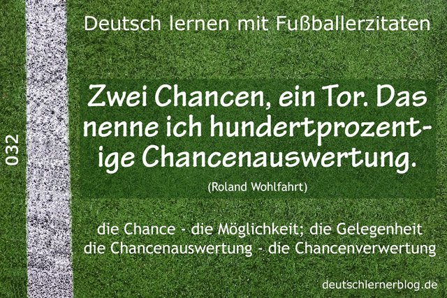 Deutsch_lernen_mit_Fußballerzitaten_032_zwei_Chancen_ein_Tor_640x427_70