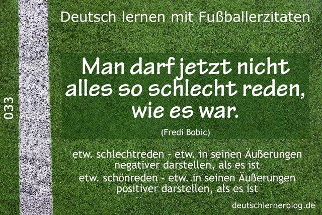 Deutsch_lernen_mit_Fußballerzitaten_033_so_schlecht_reden_wie_es_war_640x427_70