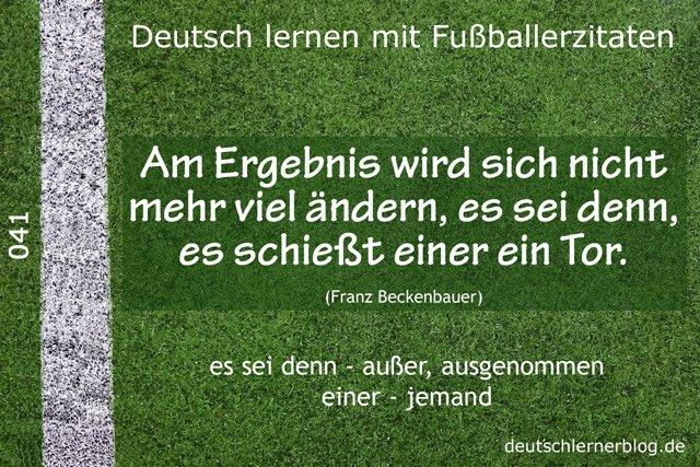 Deutsch_lernen_mit_Fußballerzitaten_041_es_sei_denn_jemand_schießt_ein_Tor_640x427_70
