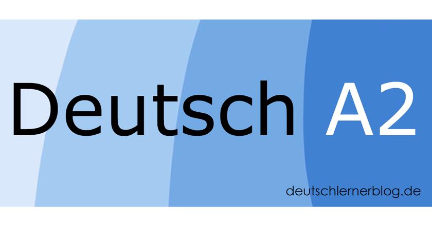 Deutsch A2 - A2 Deutsch - Deutsch lernen A2 - Deutschkurs A2 - Learn German A2 - aprender aleman A2