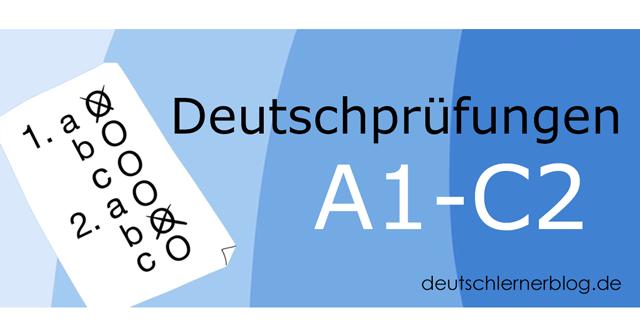 Deutschprüfungen - Deutsch Test - Prüfung Deutsch - Test Deutsch - Deutsch Prüfung - Deutsch Prüfung A1 - Deutsch Prüfung A2 - Deutsch Prüfung B1 - Deutsch Prüfung B2 - Deutsch Prüfung C1 - Deutsch Prüfung C2