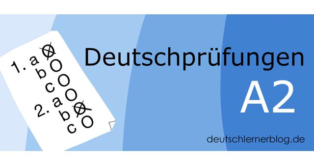 A2 Prüfung - Deutschprüfung A2 - Deutschtest A2 - A2 Test - telc A2 - Goethe A2 - Goethe Zertifikat A2- Goethe Institut A2 - ÖSD A2