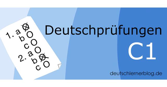 C1 Prüfung - Deutschprüfung C1 - Deutschtest C1 - C1 Test - telc C1 - Goethe C1 - Goethe Zertifikat C1 - Goethe Institut C1 - ÖSD C1 - TestDaf