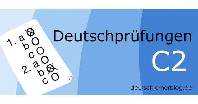 C2 Prüfung - Deutschprüfung C2 - Deutschtest C2 - C2 Test - telc C2 - Goethe C2 - Goethe Zertifikat C2 - Goethe Institut C2 - ÖSD C2