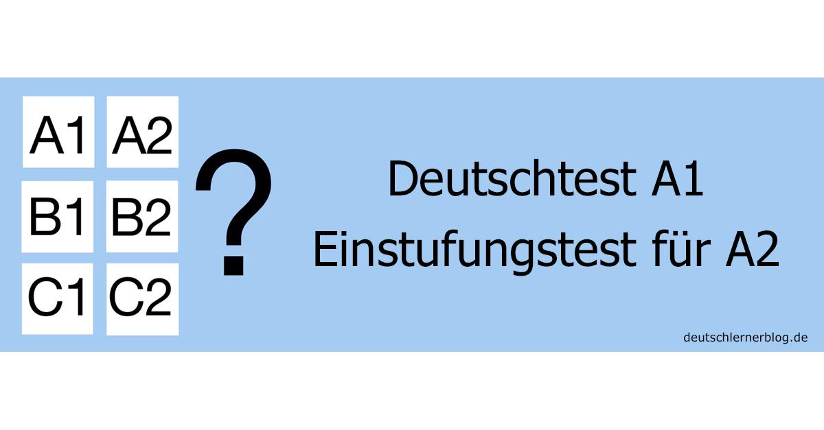 Einstufungstest Deutsch A2 - Deutschtest A1 Einstufungstest A2 - Deutschprüfung A1