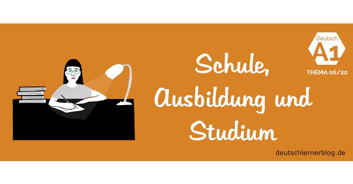 Schule, Ausbildung und Studium - Deutsch lernen A1 nach Themen