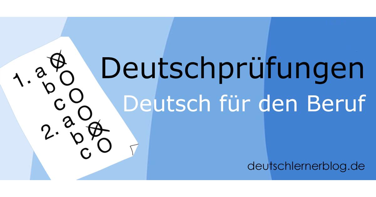 Deutsch Für Den Beruf Prüfungen Deutsch Lernen